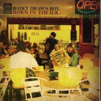Badly Drawn Boy - Born In The U.K. (Asia)