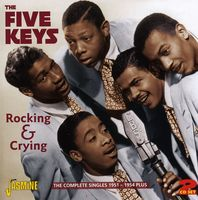 Five Keys - Rocking & Crying Complete Singles 1951-54 Plus [Import]