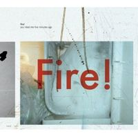 Fire - You Liked Me Five Minutes Ago