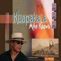 Mike Kaawa - Kuapak'a