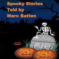 Marc Batten - Spooky Stories