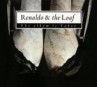 Renaldo & The Loaf - Elbow Is Taboo & Elbows