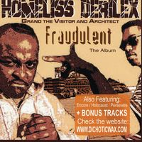 Homeliss Derilex - Fraudulent The Album
