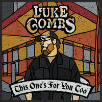 Luke Combs - This One's for You Too [Deluxe]