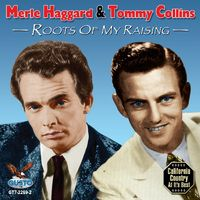 Merle Haggard & Tommy Collins - Roots Of My Raising