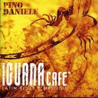 Pino Daniele - Iguana Cafe: Latin Blues E Melodie