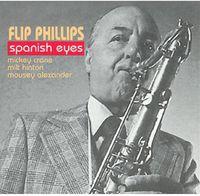 Flip Phillips - Spanish Eyes