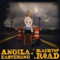 Angela Easterling - Black Top Road