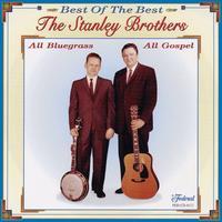 Stanley Brothers - Best of the Best of Gospel