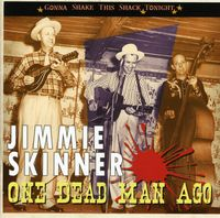 Jimmie Skinner - One Dead Man Ago/Gonna Shake This Shack Tonight [Import]