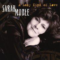 Sarah Moule - Lazy Kind of Love