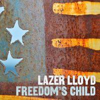 Lazer Lloyd - Freedom's Child
