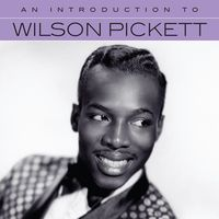Wilson Pickett - An Introduction To