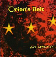 Orion's Belt - Pay Attention