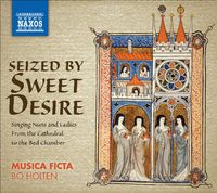 Musica Ficta - Seized By Sweet Desire / Singing Nuns & Ladies