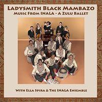 Ladysmith Black Mambazo - Music from Inala: A Zulu Ballet