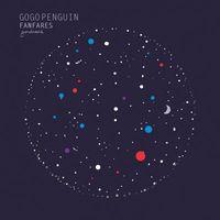 GoGo Penguin - Fanfares