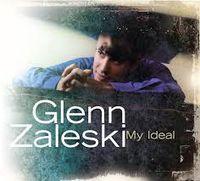 Glenn Zaleski - My Ideal