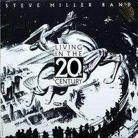 Steve Miller Band - Living In The 20th Century [LP]
