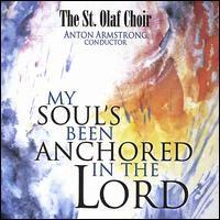 St. Olaf Choir - My Soul's Been Anchored