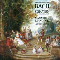 Maximilian Mangold - Bach: Sonaten, Bwv 1001, 1003, 1005