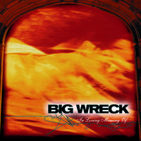 Big Wreck - In Loving Memory Of - 20th Anniversary Special Ed.