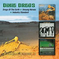 Dixie Dregs - Dregs of the Earth Unsung Heroes Industry Standard