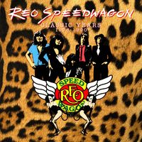 REO Speedwagon - Classic Years 1978-1990