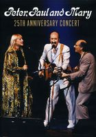 Peter, Paul & Mary - 25th Anniversary Concert