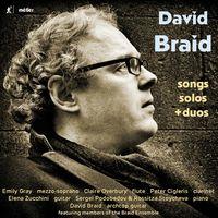 David Braid - Songs Solos & Duos