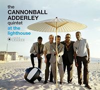 Cannonball Adderley - Cannonball Adderley Quintet At The Lighthouse