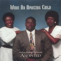 Anointed - What An Amazing Child
