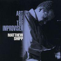 Matthew Shipp - Art of the Improviser