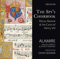 Alamire - Spys Choirbook