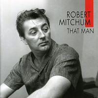 Robert Mitchum - That Man [Import]