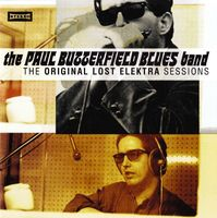 Butterfield Blues Band - Original Lost Elektra Sessions