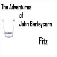Fitz - Adventures of John Barleycorn