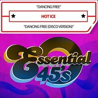 Hot Ice - Dancing Free (Digital 45)