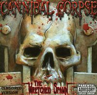 Cannibal Corpse - Wretched Spawn