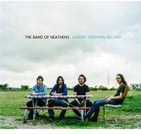 The Band of Heathens - Sunday Morning Record [Vinyl]
