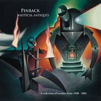 Pinback - Nautical Antiques: A Selection Of b-sides Outtakes and Rarities: 98-01