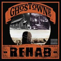 Ghostowne - Rehab
