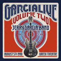 Jerry Garcia Band - GarciaLive Vol.2 - August 5Th 1990  Greek Theater