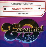 Wilbert Harrison - Let's Stick Together / Kansas City
