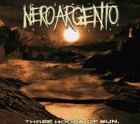 Neroargento - Three Hours Of Sun [Import]