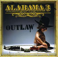 Alabama 3 - Outlaw [Import]