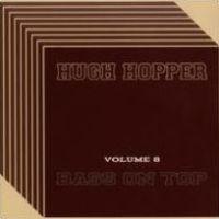 Hugh Hopper - Bass On Top Vol. 8 (Uk)