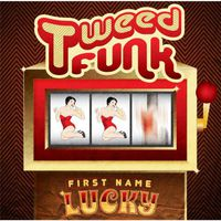 Tweed Funk - First Name Lucky