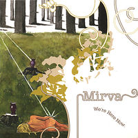 Mirva - We'Re Here Now