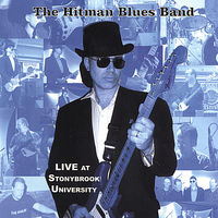 Hitman Blues Band - Live At Stonybrook University